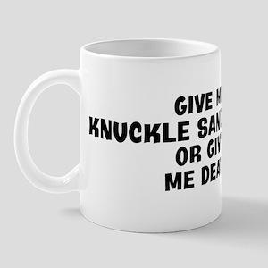Knuckle Sandwiches today Mug