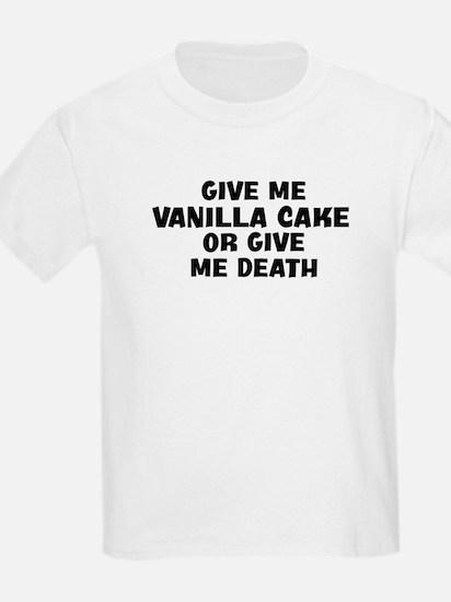 Give me Vanilla Cake T-Shirt
