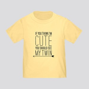 If You Think Im Cute (left Arrow) Toddler T-Shirt