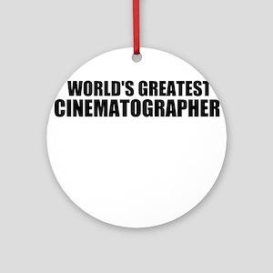 World's Greatest Cinematographer Ornament (Round)