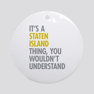 Staten Island Thing Ornament (Round)