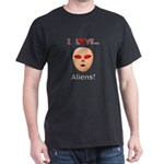 I Love Aliens Dark T-Shirt