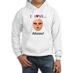 I Love Aliens Hooded Sweatshirt