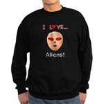 I Love Aliens Sweatshirt (dark)