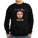 I Love Aliens Sweatshirt (dark)