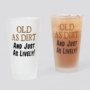 Old As Dirt Lively Drinking Glass