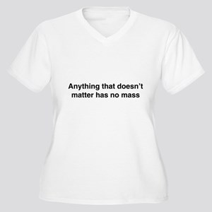 Anything that doesnt matter has no mass Plus Size