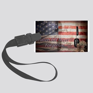 Fallen but never forgotten Luggage Tag