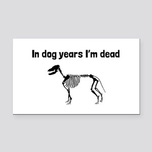 In Dog Years Im Dead Rectangle Car Magnet