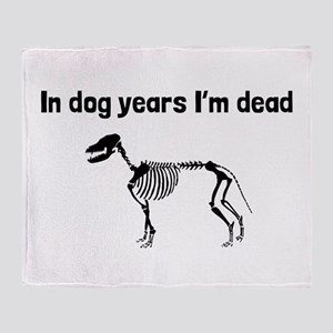 In Dog Years Im Dead Throw Blanket