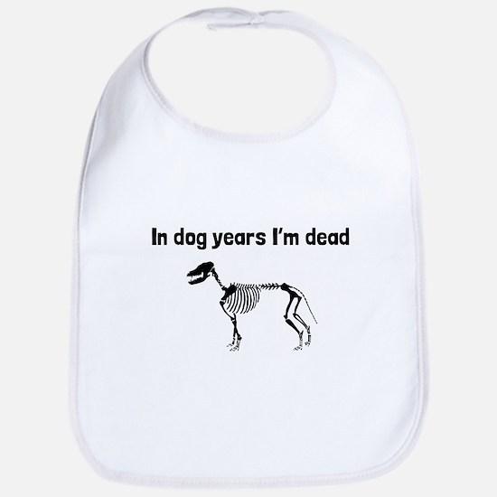 In Dog Years Im Dead Bib