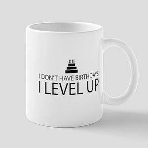 I Dont Have Birthdays I Level Up Mugs