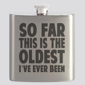 So Far This Is the Oldest Ive Ever Been Flask