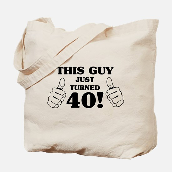 This Guy Just Turned 40! Tote Bag