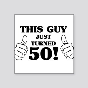 This Guy Just Turned 50! Sticker