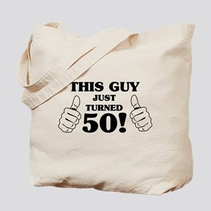 This Guy Just Turned 50! Tote Bag