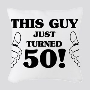 This Guy Just Turned 50! Woven Throw Pillow