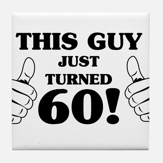 This Guy Just Turned 60! Tile Coaster