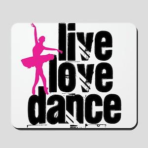 Live, Love, Dance with Ballerina Mousepad