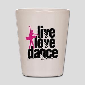 Live, Love, Dance with Ballerina Shot Glass