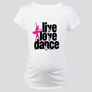 Live, Love, Dance with Ballerina Maternity T-Shirt