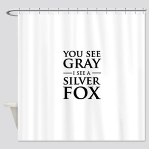 You See Gray, I See a Silver Fox Shower Curtain