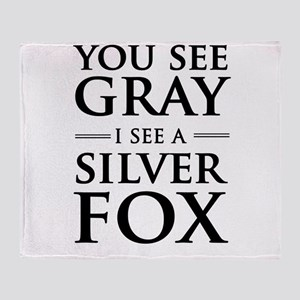 You See Gray, I See a Silver Fox Throw Blanket