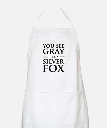 You See Gray, I See a Silver Fox Apron