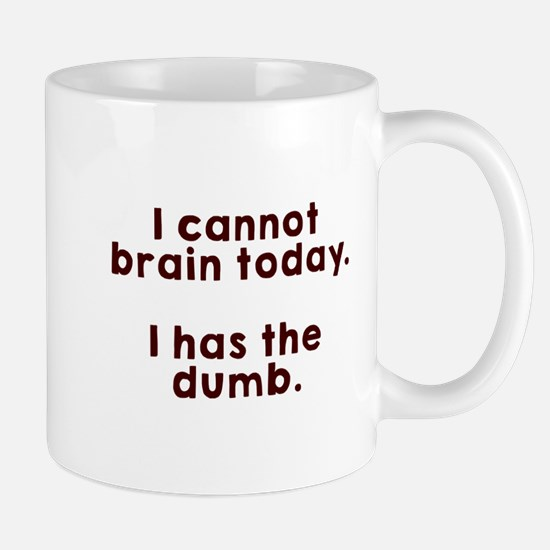 Cannot brain Mugs