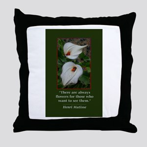 There are Always Flowers Throw Pillow