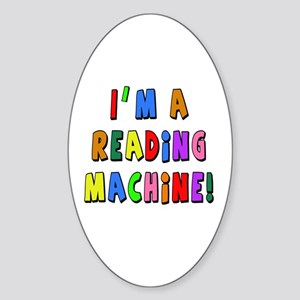 Im a Reading Machine Sticker (Oval)