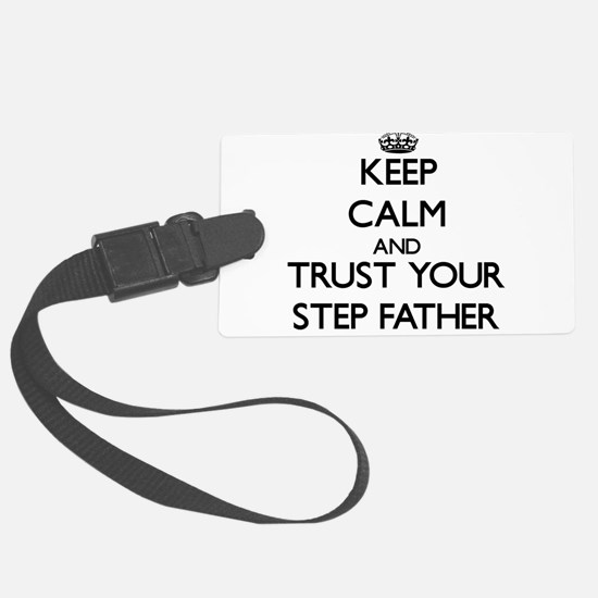 Keep Calm and Trust your Step-Father Luggage Tag