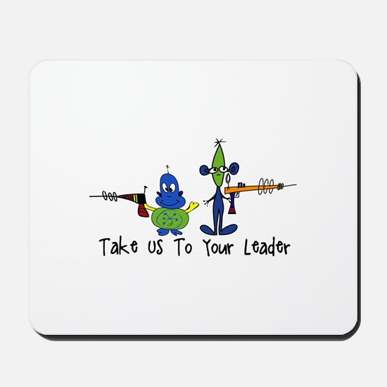 Take us to your leader Mousepad