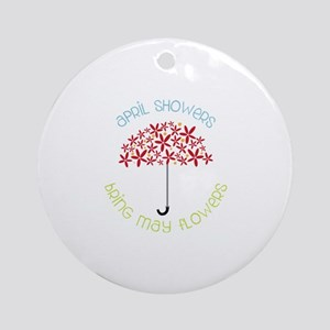 April Showers brings may flowers Ornament (Round)