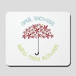 April Showers brings may flowers Mousepad