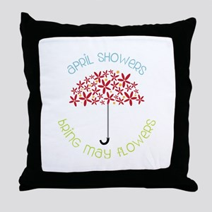 April Showers brings may flowers Throw Pillow