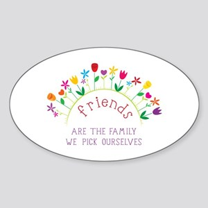 Friends are the Family we pick ourselves Sticker
