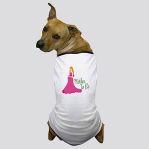 Mother To Be Dog T-Shirt