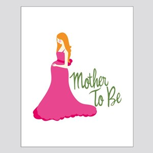 Mother To Be Posters