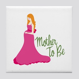 Mother To Be Tile Coaster