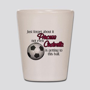 fa0f9aeb3245 Princess can t get to the ball Shot Glass