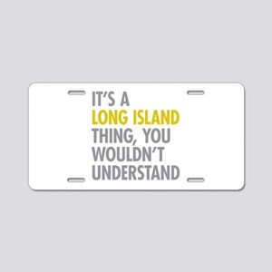 Long Island NY Thing Aluminum License Plate