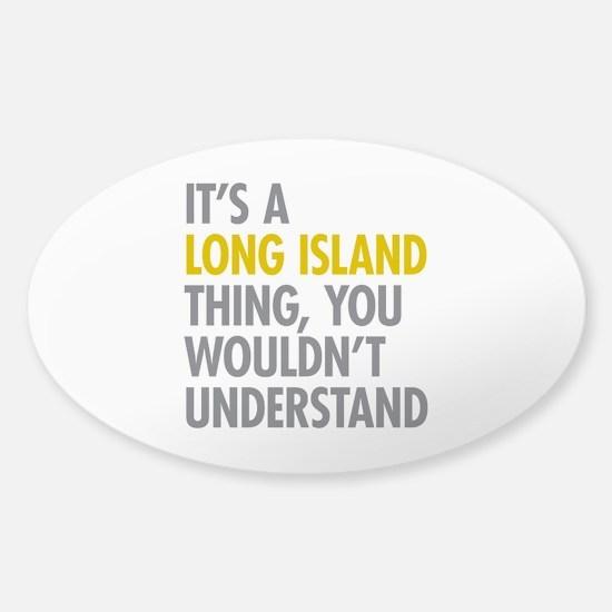 Long Island NY Thing Sticker (Oval)