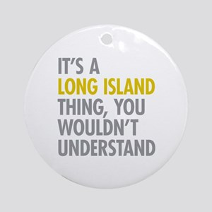 Long Island NY Thing Ornament (Round)