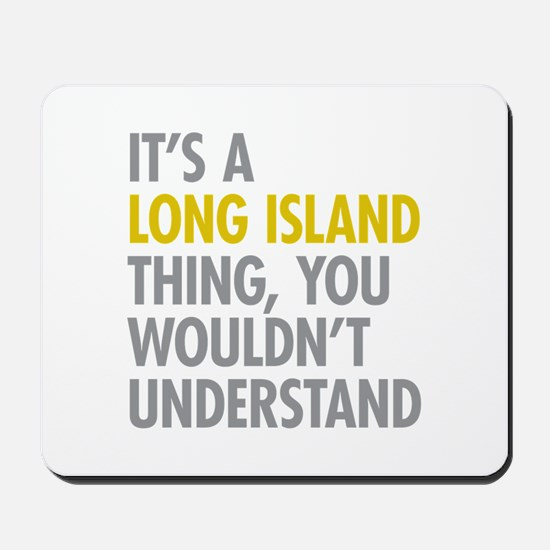 Long Island NY Thing Mousepad