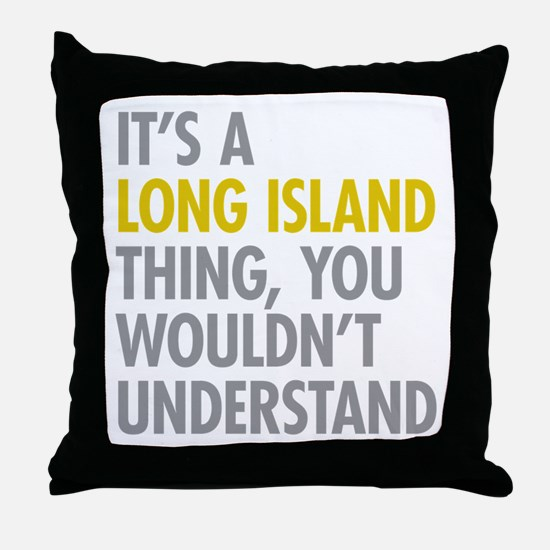 Long Island NY Thing Throw Pillow