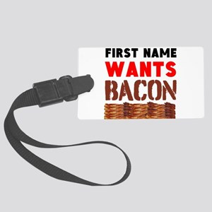 Wants Bacon Luggage Tag