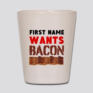 Wants Bacon Shot Glass