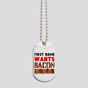 Wants Bacon Dog Tags