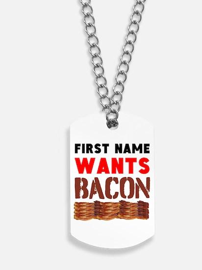 Wants Bacon Dog Tags